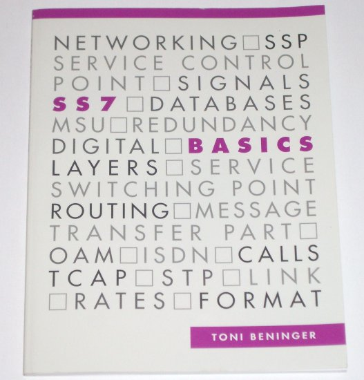 SS7 Basics by TONI BENINGER Telecommunications Manual 1991