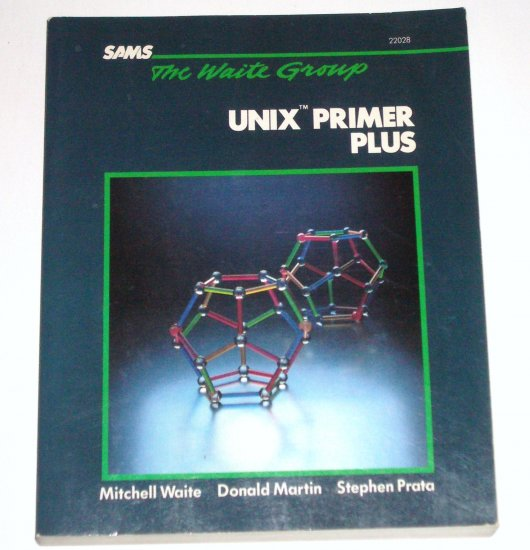 UNIX Primer Plus by MITCHELL WAITE, DONALD MARTIN, STEPHEN PRATA 1984