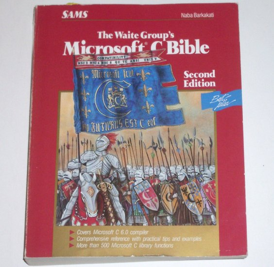 The Waite Group's Microsoft C Bible 2nd Edition by NABA BARKAKATI 1990