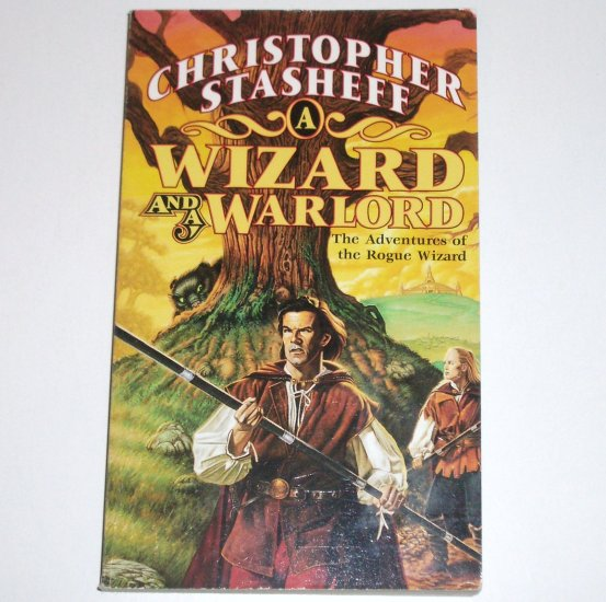 A Wizard and a Warlord by CHRISTOPHER STASHEFF Tor Fantasy 2000 Rogue Wizard Series