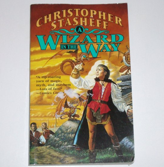 A Wizard in the Way by CHRISTOPHER STASHEFF Tor Fantasy 2001 Rogue Wizard Series