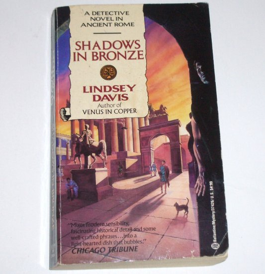 Shadows in Bronze by LINDSEY DAVIS A Marcus Didius Falco Mystery 1993