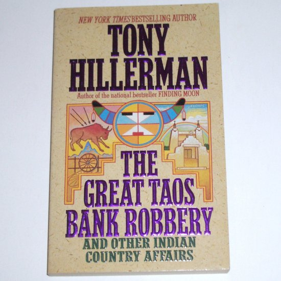 The Great Taos Bank Robbery and Other Indian Country Affairs by TONY HILLERMAN True Stories 1997