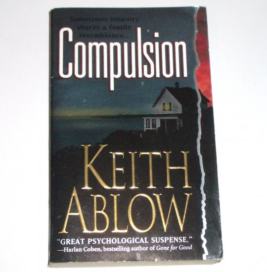 Compulsion by KEITH ABLOW Medical Thriller 2003 Frank Clevenger M.D. Series