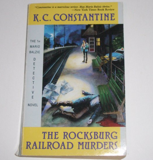 The Rocksburg Railroad Murder by K C CONSTANTINE A Police Chief Mario Balzic Mystery 1987
