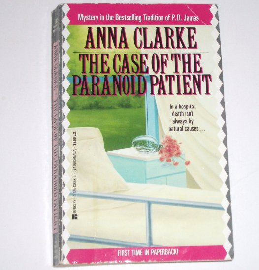 The Case of the Paranoid Patient by ANNA CLARKE A Paula Glenning Cozy Murder Mystery 1993