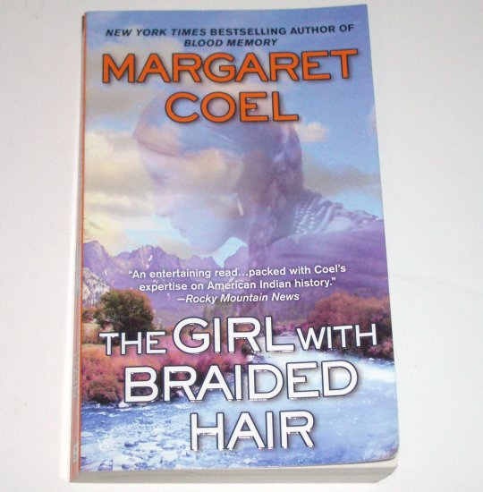 The Girl with Braided Hair by MARGARET COEL A Wind River Reservation Mystery 2008 Prime Crime