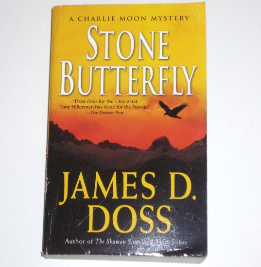 Stone Butterfly by JAMES D DOSS A Charlie Moon Mystery 2007