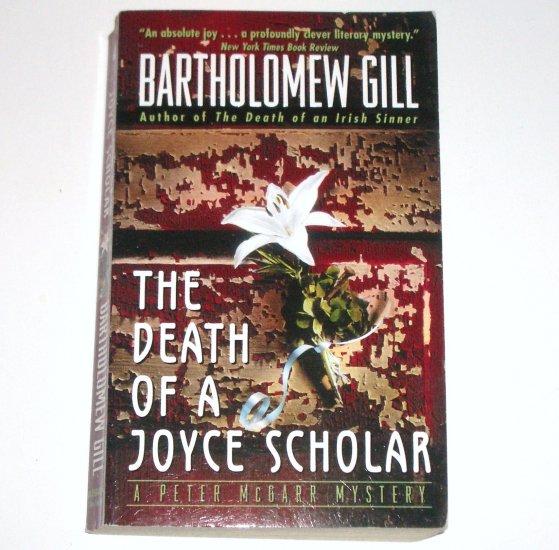 The Death of a Joyce Scholar by BARTHOLOMEW GILL A Peter McGarr Mystery 1990