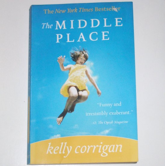 The Middle Place by KELLY CORRIGAN Trade Size Memoir 2008