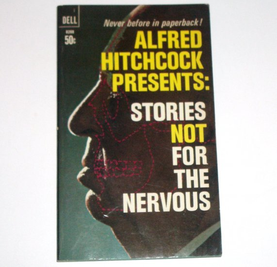 Alfred Hitchcock Presents: Stories Not for the Nervous by RAY BRADBURY, DOROTHY L SAYERS et al 1968