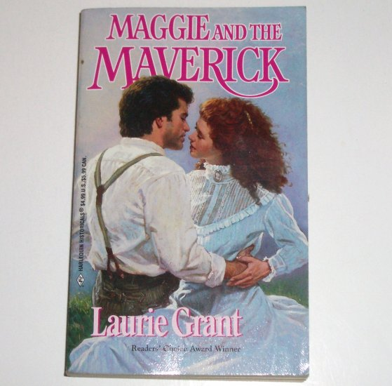 Maggie and the Maverick by LAURIE GRANT Harlequin Historical Western Romance 1999