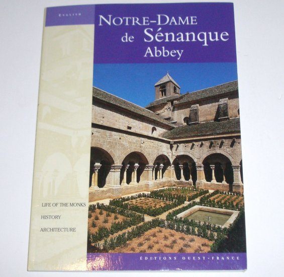 Notre-dame De Senanque Abbey (Life of the Monks, History and Architecture) 2003