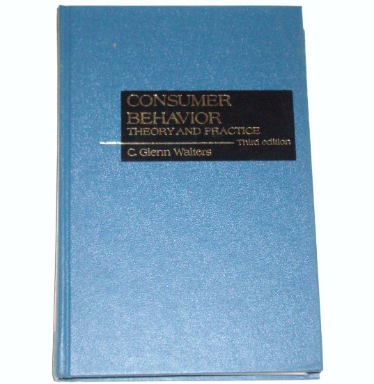 Consumer Behavior Theory and Practice by C GLENN WALTERS Marketing 1978