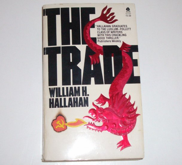 The Trade by WILLIAM H HALLAHAN Espionage Thriller 1982