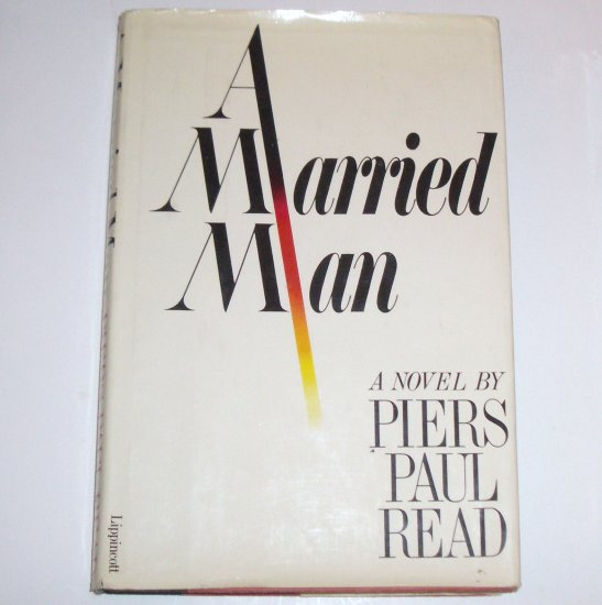 A Married Man by PIERS PAUL READ Hardcover Dust Jacket 1979
