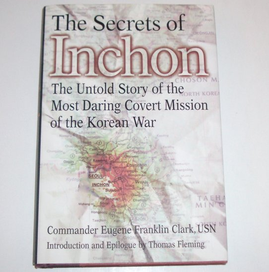 The Secrets of Inchon by EUGENE FRANKLIN CLARK Hardcover DJ 2002 Military History