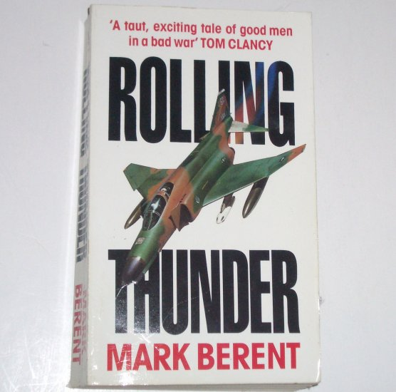 Rolling Thunder by MARK BERENT Military Fiction 1990 Import
