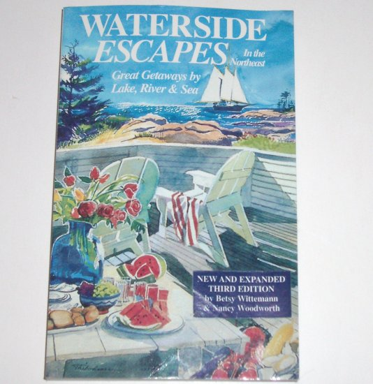 Waterside Escapes in the Northeast by BETSY WITTEMANN Great Getaways by Lake, River & Sea 1996