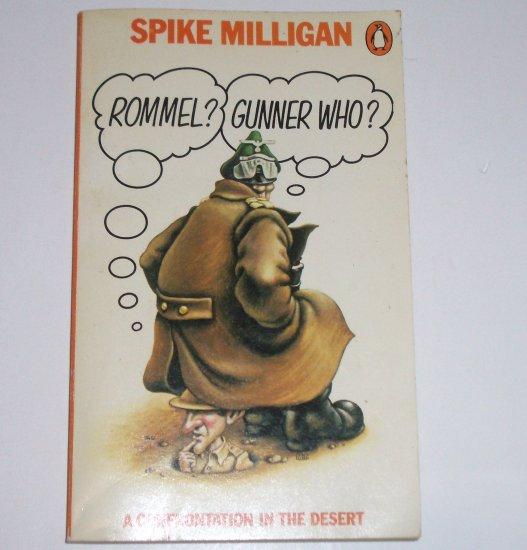 Rommel? Gunner Who? by SPIKE MILLIGAN Confrontation in the Desert 1977 Penguin Import