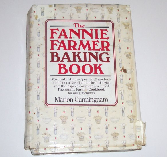 The Fannie Farmer Baking Book by Marion Cunningham 1st Ed Hardcover 1984
