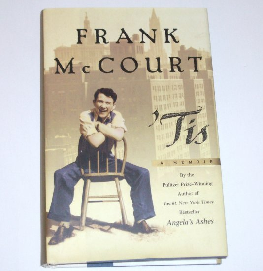 'Tis by FRANK McCOURT A Memoir Hardcover Dust Jacket 1999