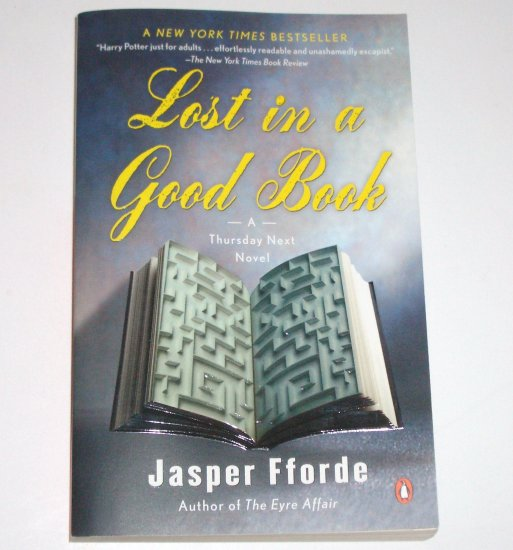 Lost in a Good Book by JASPER FFORDE Trade Size 2003 A Thursday Next Novel