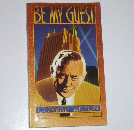 Be My Guest by CONRAD HILTON Memoir 1994