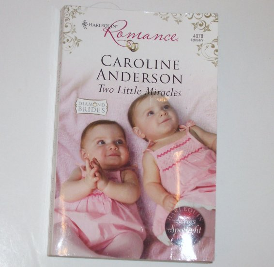 Two Little Miracles by CAROLINE ANDERSON Harlequin Romance 4078 Feb09 Diamond Brides Series