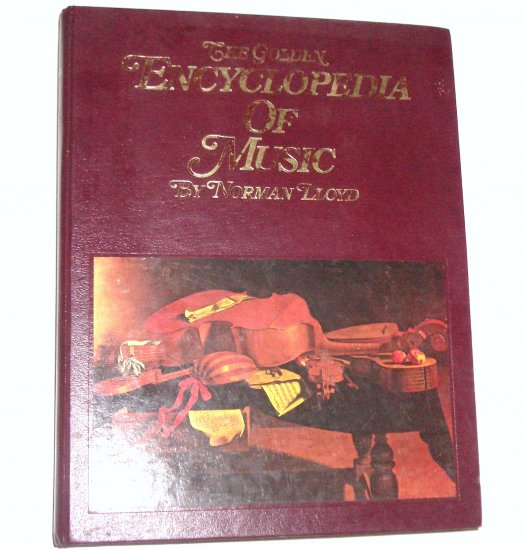 The Golden Encyclopedia of Music by Norman Lloyd Hardcover 1968