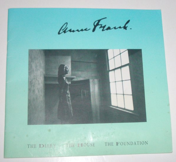 Anne Frank ~ The Diary, the House, the Foundation by MIES BOUHUYS 1987
