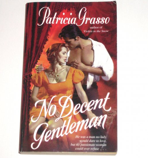 No Decent Gentleman by PATRICIA GRASSO Historical Regency Romance 1999
