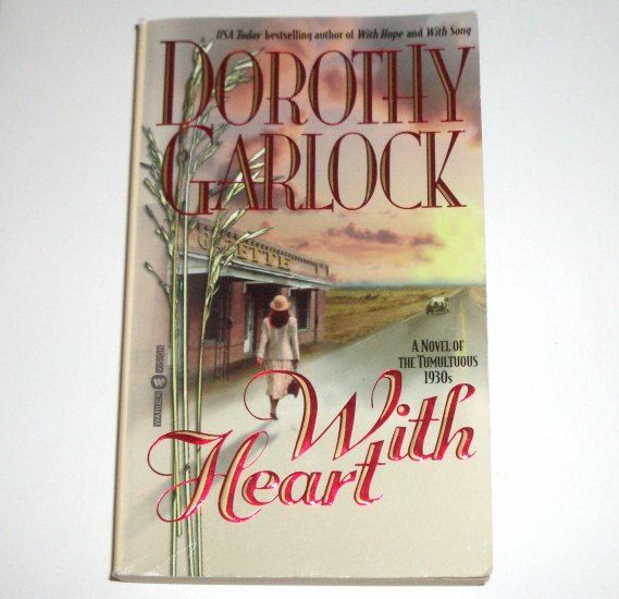 With Heart by DOROTHY GARLOCK Turn of the Century Romance 1999