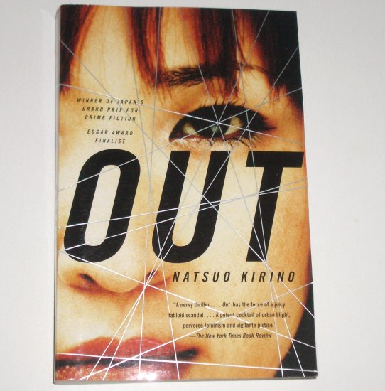 Out by NATSUO KIRINO Trade Size Mystery 2005 Winner of Japan's Grand Prix, Edgar Finalist