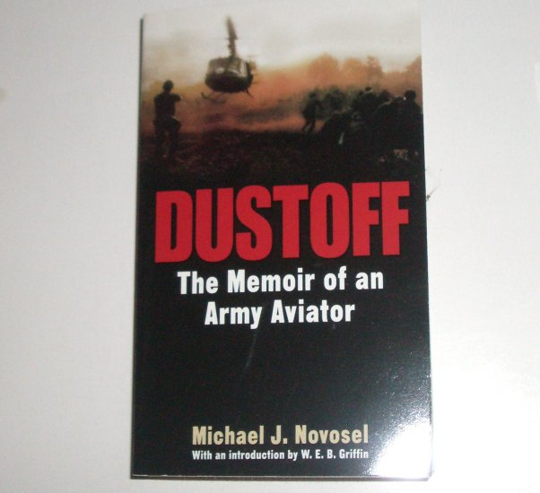 Dustoff by MICHAL J NOVOSEL Military Biography 2003