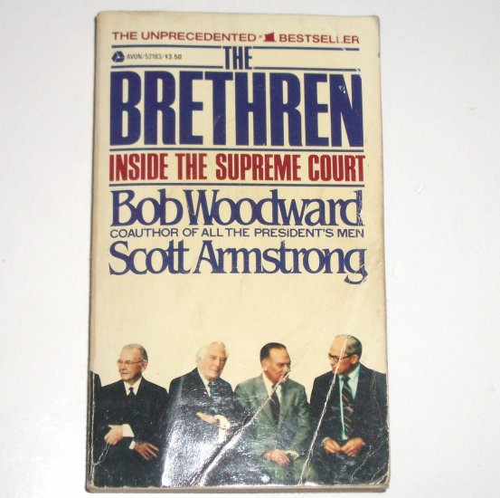 The Brethren ~ Inside the Supreme Court by BOB WOODWARD, SCOTT ARMSTRONG 1981