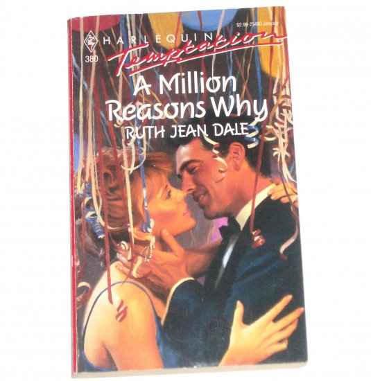 A Million Reasons Why by RUTH JEAN DALE Harlequin Temptation 380 Jan92