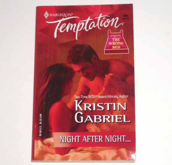 Night After Night by KRISTIN GABRIEL Harlequin Temptation 996 Oct04 The Wrong Bed Series