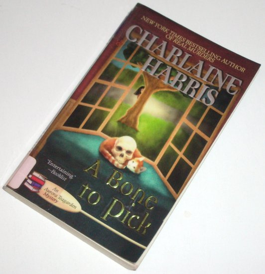 A Bone to Pick by CHARLAINE HARRIS A Prime Crime Aurora Teagarden Mystery 2008