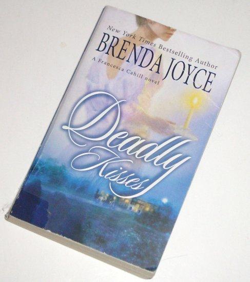 Deadly Kisses by Brenda Joyce Historical Romance 2006 Frencesca Cahill Series