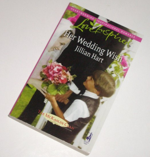 Her Wedding Wish by Jillian Hart Love Inspired Christian Romance 2008 McKaslin Clan Series