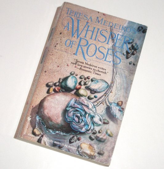 A Whisper of Roses by Teresa Medeiros Historical Scottish Romance 1993 A Top Pick