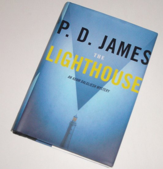 The Lighthouse by P D JAMES Hardcover with Dust Jacket An Adam Dalgliesh Mystery 2005