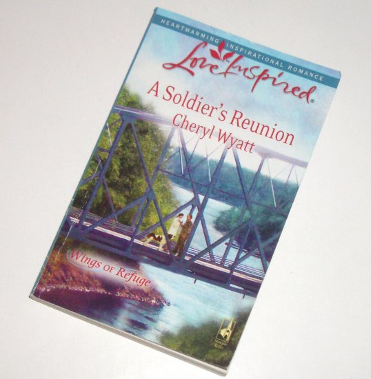 A Soldier's Reunion by CHERYL WYATT Love Inspired Christian Romance 2009 Wings of Refuge Series