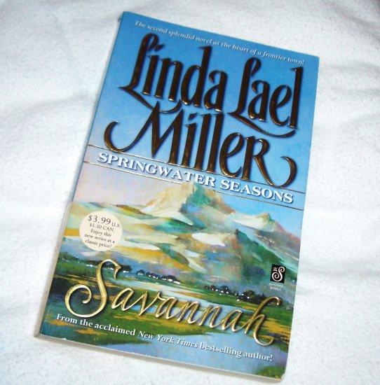 Savannah by LINDA LAEL MILLER Historical Western Romance 1999 Springwater Seasons Series