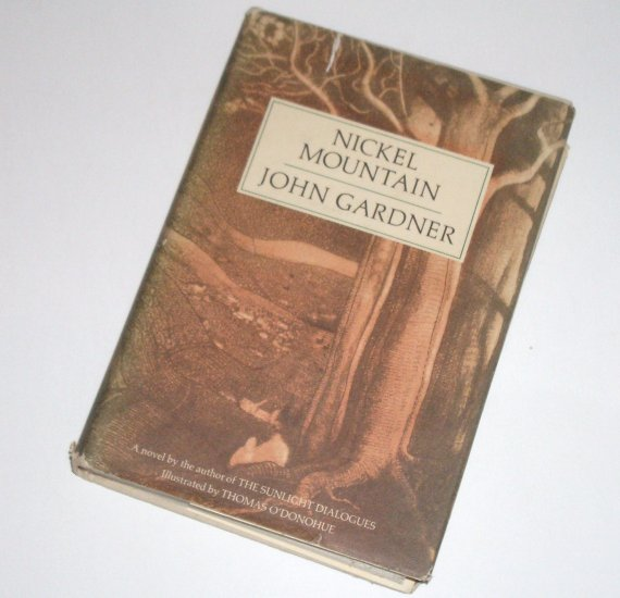 Nickel Mountain by JOHN GARDNER Hardcover with Dust Jacket 1973 Etchings by Thomas O'Donohue