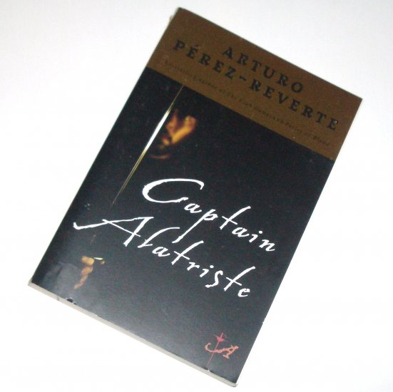 Captain Alatriste ARTURO PEREZ-REVERTE Trade Size Historical Mystery 2005 The Adventures of Series