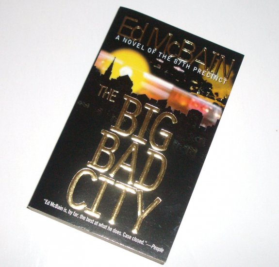 The Big Bad City by ED McBAIN An 87th Precinct Mystery Novel 1999
