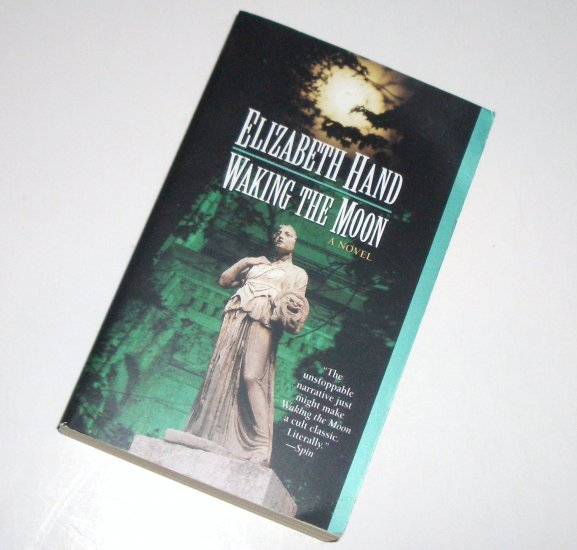 Waking the Moon by ELIZABETH HAND Fantasy 1996