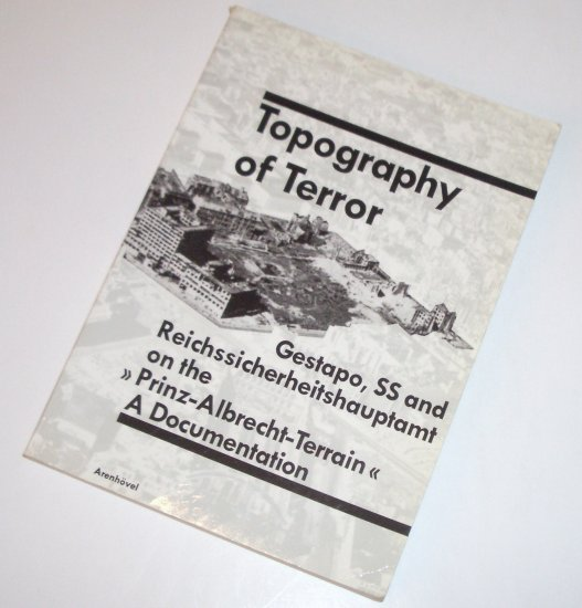Topography of Terror by VERLAG ARENHOVEL Gestapo, SS and Reichssicherheitshauptamt 1991